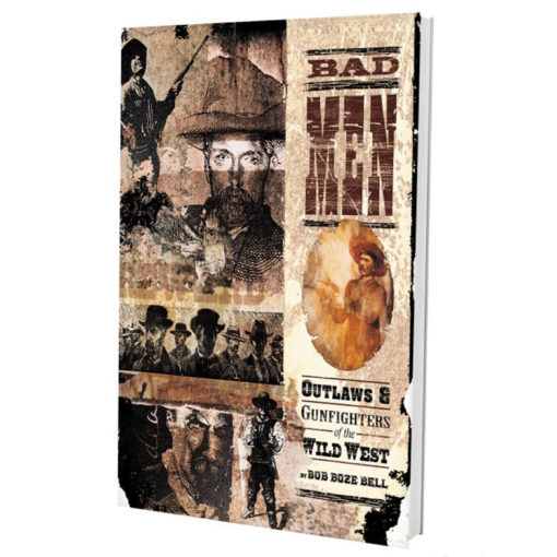 Bad Men-Outlaws and Gunfighters of the Wild West