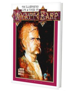 Illustrated Life And Times of Wyatt Earp