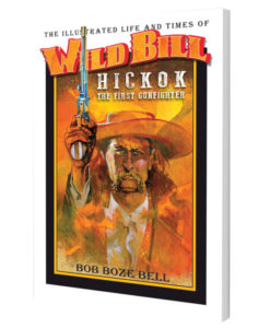 Illustrated Life And Times of Wild Bill Hickok