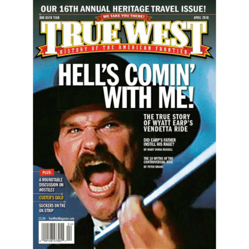 True West Magazine Collector Issue April 2018 Wyatt Earp