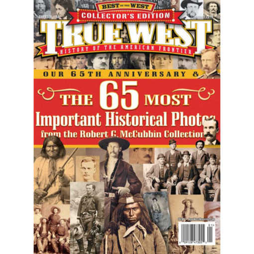 True West Magazine Collector Issue January 2018 - 65 Best Historical Photos