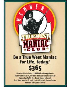 True West Maniac Club Lifetime Membership