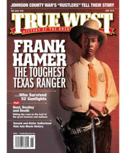 Frank Hamer Texas Ranger True West Magazine June 2016
