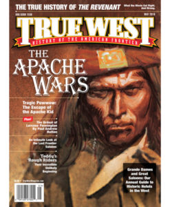 Apache Wars True West Magazine May 2016