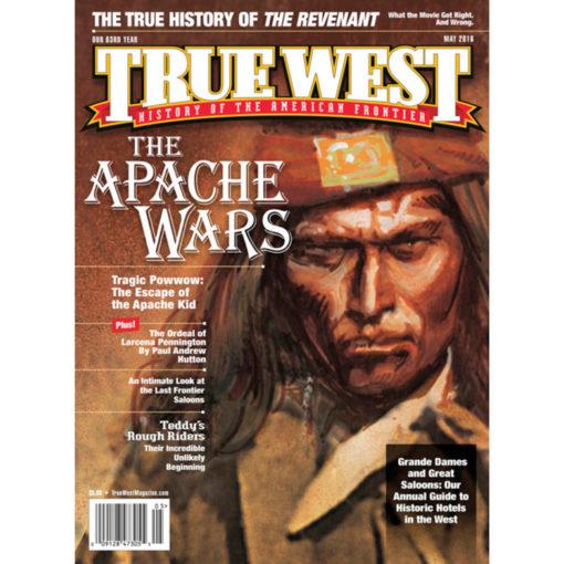 Apache Wars True West Magazine May 2016