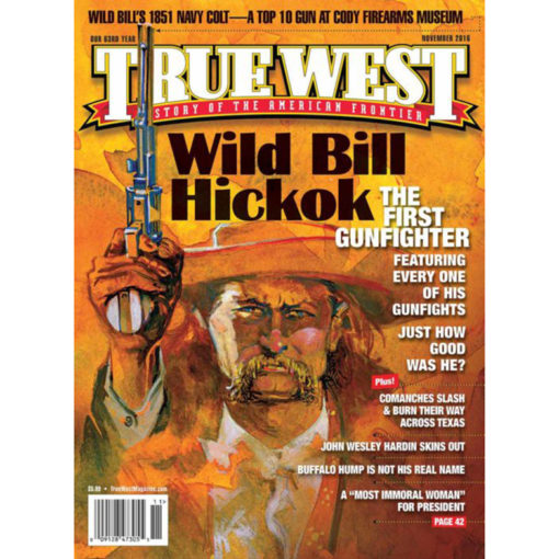 Wild Bill Hickok Gunfighter True West Magazine November 2016