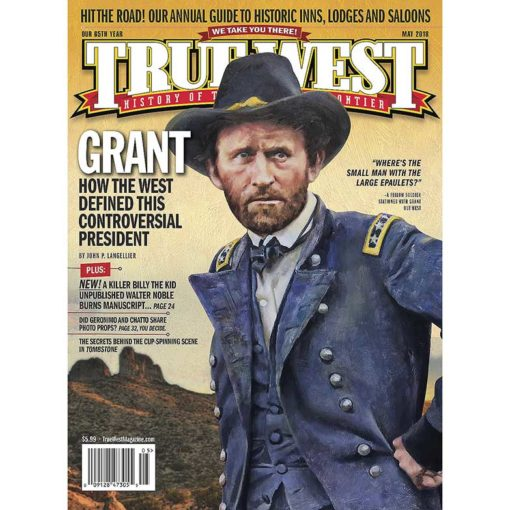 True West Magazine Collector Issue May 2018 - Ulysses S. Grant