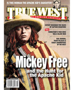 Mickey Free Apache Kid True West Magazine August 2016