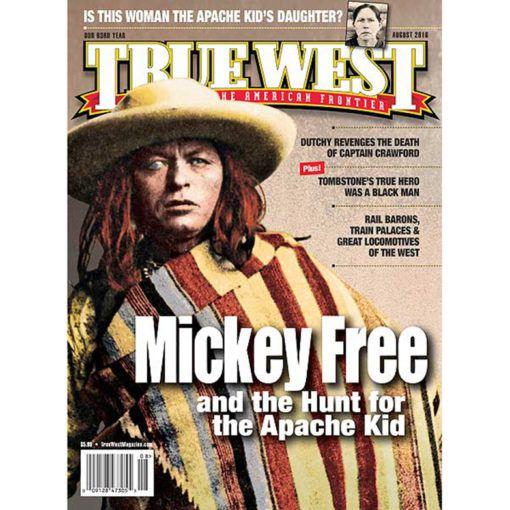 Mickey Free Apache Kid True West Magazine August 2016