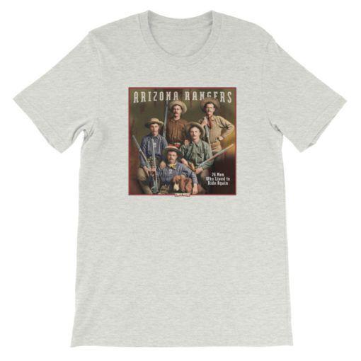 Arizona Rangers-26 Men Who Lived to Ride Again T-Shirt, Ash