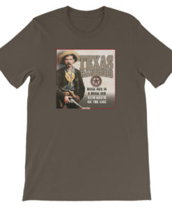 Texas Rangers-Hard Men in a Hard Job T-Shirt, Army