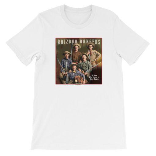 Arizona Rangers-26 Men Who Lived to Ride Again T-Shirt, White