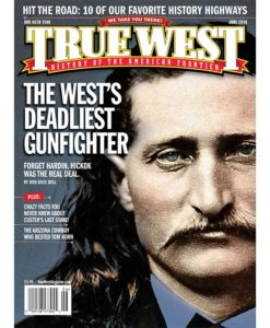 True West Magazine Collector Issue June 2018-Wild-Bill-Hickok