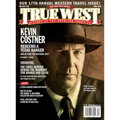True-West-Magazine-Collector-Issue-Apr-2019-Kevin-Costner-Highwayman
