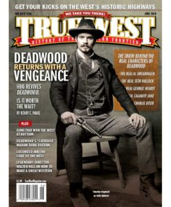 True-West-Magazine-Collector-Issue-Jun-2019-Deadwood-Returns