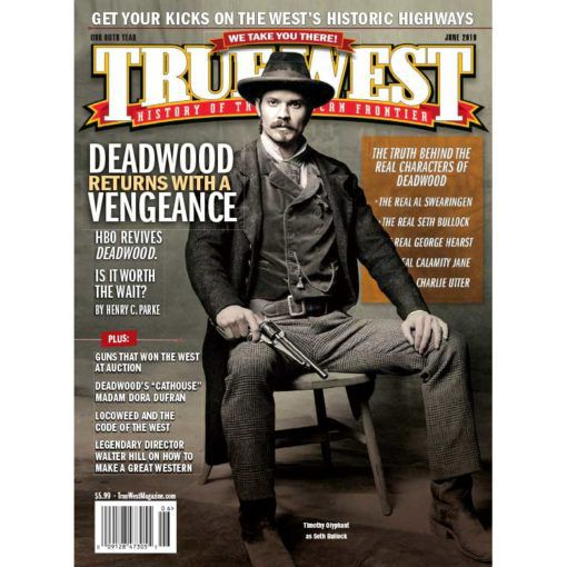 True-West-Magazine-Collector-Issue-Jun-2019-Deadwood-Returns