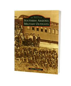 Southern-Arizona-Military-Posts-by-John-Langellier