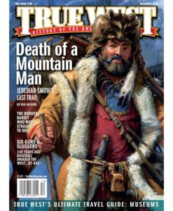 True-West-Magazine-Collector-Issue-DEC-2019-Mountain-Man-Jedediah-Smith