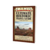 True-West-Ultimate-Historic-Travel-Guide