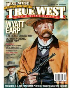 True-West-Magazine-Collector-Issue-JAN-2020-Wyatt-Earp-Hero-Or-Pimp