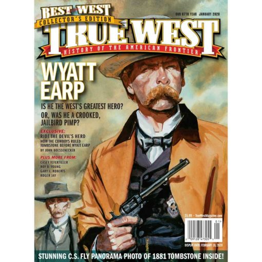 True-West-Magazine-Collector-Issue-JAN-2020-Wyatt-Earp-Hero-Or-Pimp