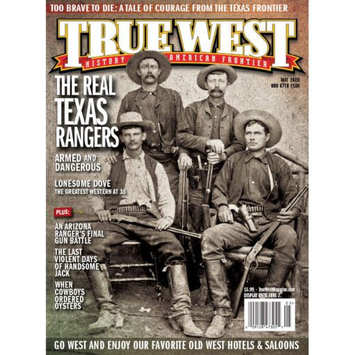 True-West-Magazine-Collector-Issue-MAY-2020-REAL TEXAS RANGERS