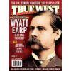 True West Magazine Oct2021 Wyatt Earp Still The Hero